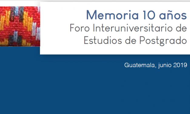 Memoria 10 Años Foro Interuniversitario de Estudios de Postgrado